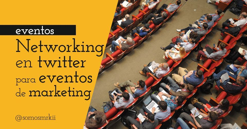 Networking en twitter para eventos de marketing