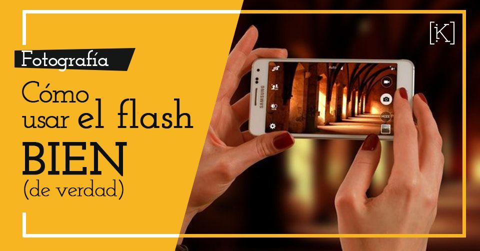 cómo usar bien flash